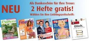 2 Ausgaben einer Zeitschrift Deiner Wahl KOSTENLOS und UNVERBINDLICH sichern!