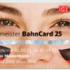 4 Monate 25% Ermäßigung auf Bahnfahrkarten mit der Weltmeister BahnCard 25 für 25€